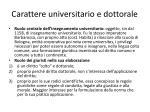 carattere universitario e dottorale
