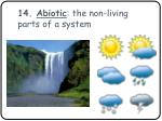 14 abiotic the non living parts of a system