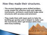 how they made their structures