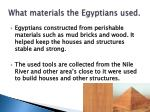 what materials the egyptians used