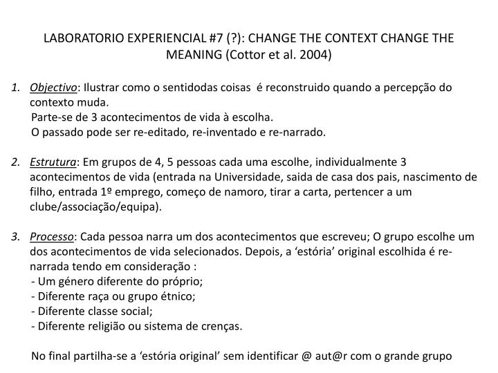 LABORATORIO EXPERIENCIAL #7 (?): CHANGE THE CONTEXT CHANGE THE MEANING (