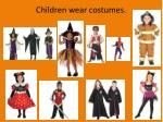 children wear costumes