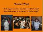 mummy wrap