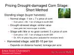pricing drought damaged corn silage short m ethod