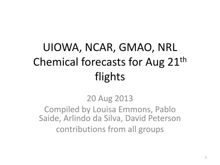 uiowa ncar gmao nrl chemical forecasts for aug 21 th flights n.