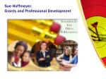 sue hoffmeyer grants and professional development