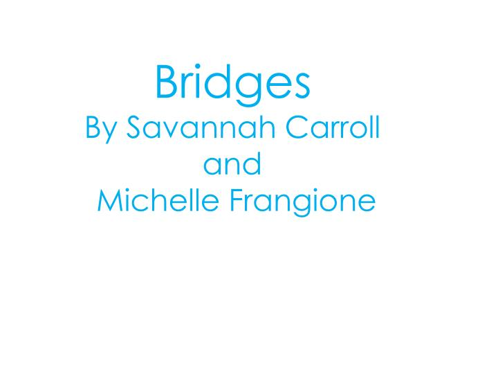bridges by savannah carroll and michelle frangione n.