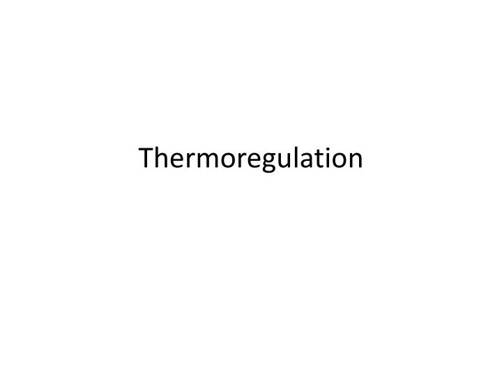 thermoregulation n.
