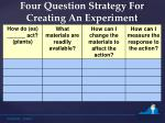 four question strategy for creating an experiment