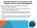 section 504 duty to evaluate the student with physical impairments1