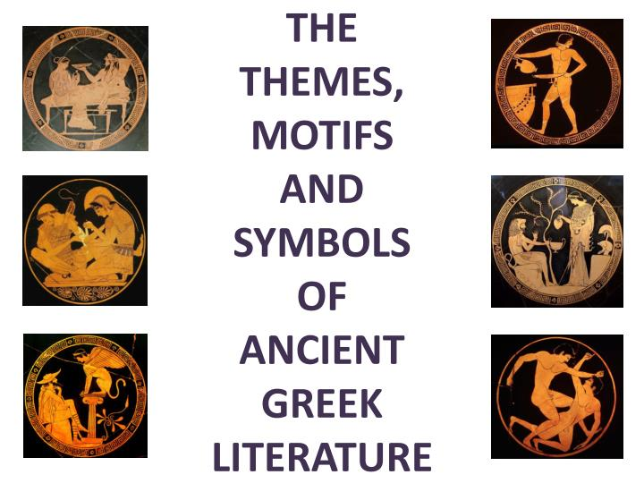 Ppt The Themes Motifs And Symbols Of Ancient Greek Literature