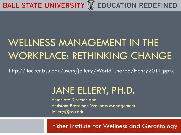 wellness management in the workplace rethinking change n.