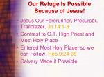 our refuge is possible because of jesus
