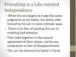 friendship is a like minded independence
