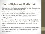 god is righteous god is just