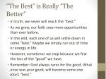 the best is really the better