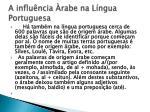 a influ ncia rabe na l ngua portuguesa