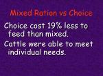 mixed ration vs choice