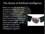the theme of artificial intelligence