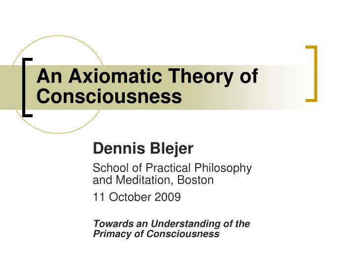 an axiomatic theory of consciousness n.