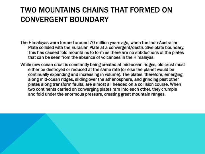 Two mountains chains that formed on convergent boundary