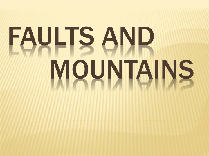 faults and mountains n.