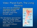 video planet earth the living machine13