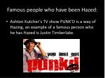 famous people who have been hazed