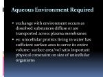 aqueous environment required