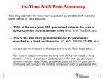 life time shift rule summary