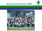 grupo coral de veracruz 2006