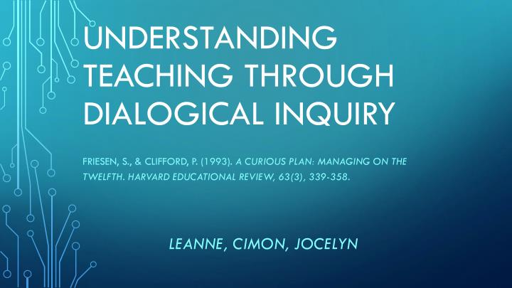 understanding teaching through dialogical inquiry n.