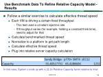 use benchmark data to refine relative capacity model results1