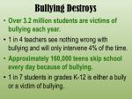 bullying destroys