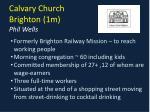 calvary church brighton 1m phil wells