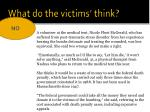 what do the victims think1