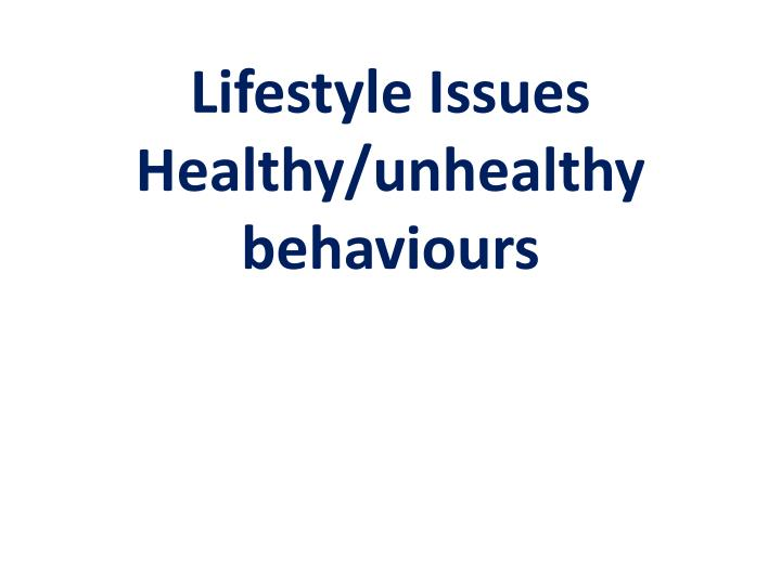 lifestyle issues healthy unhealthy behaviours n.