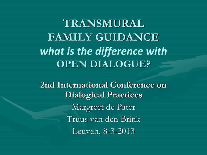 transmural family guidance what is the difference with open dialogue n.