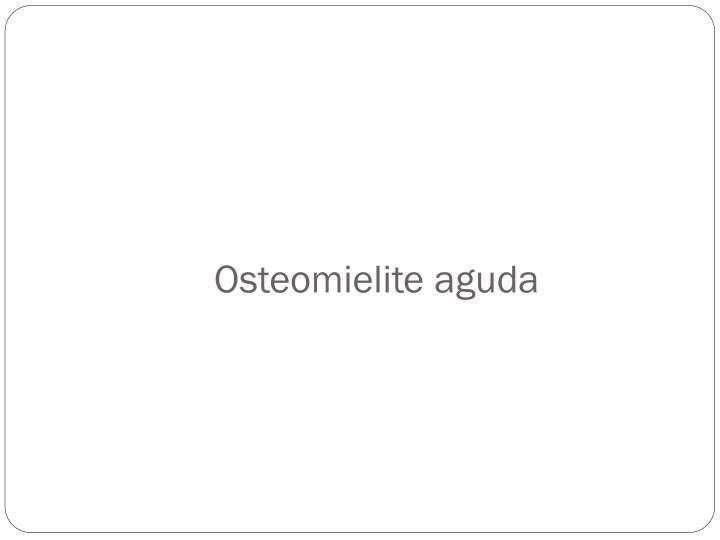 Osteomielite aguda