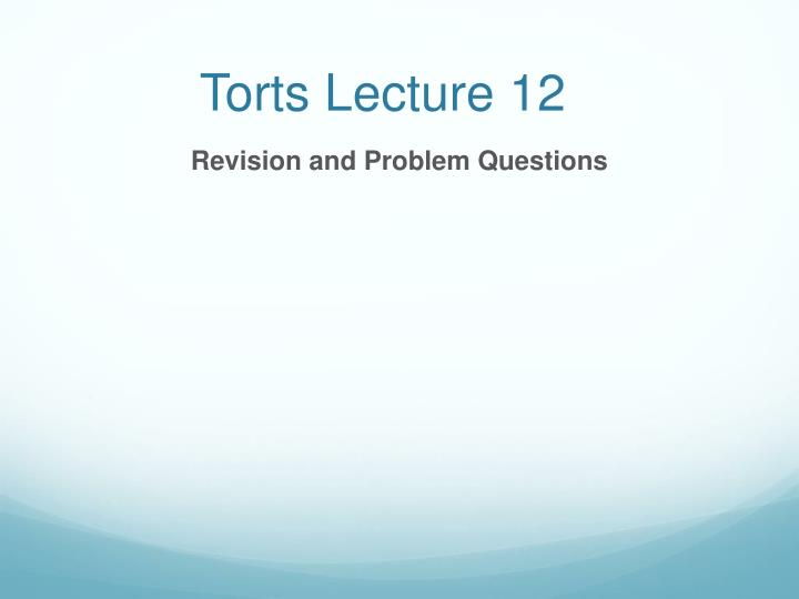 torts lecture 12 n.