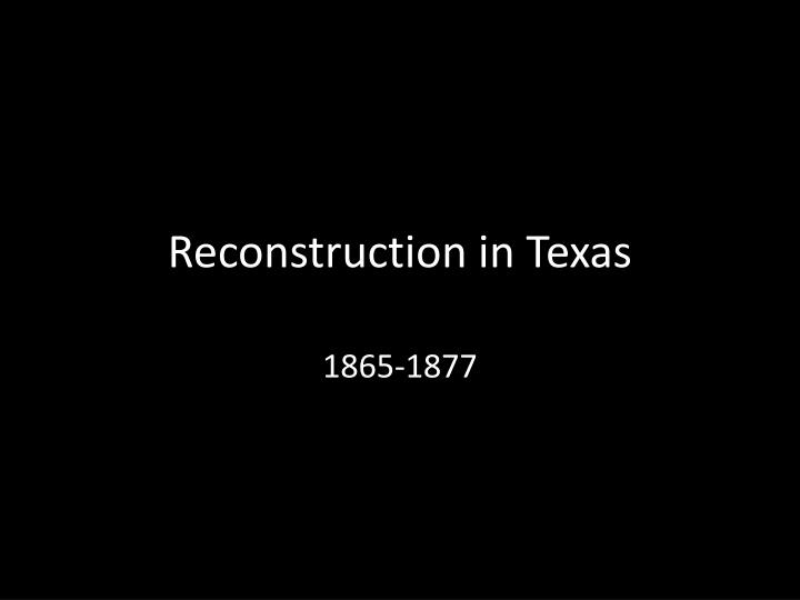 reconstruction in texas n.