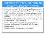 responsabilit s des responsables des clusters ou groupes techniques