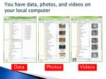 you have data photos and videos on your local computer