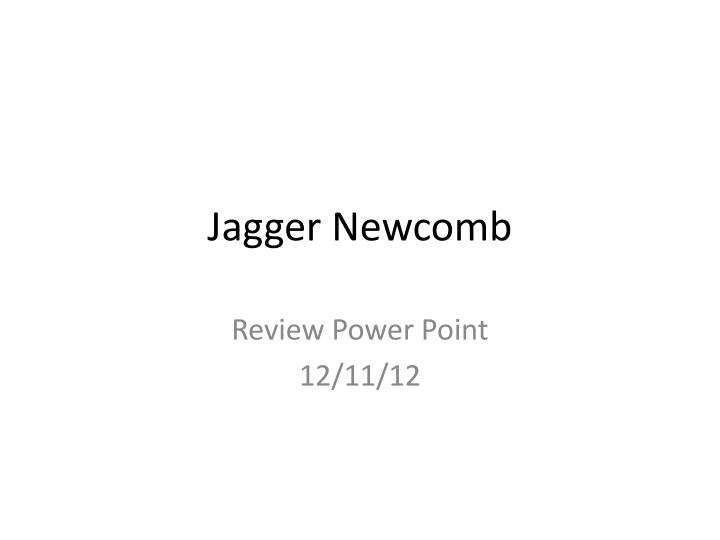 jagger newcomb n.