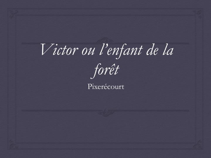 victor ou l enfant de la for t n.
