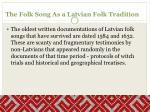 the folk song as a latvian folk tradition