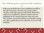 the folk song as a latvian folk tradition1