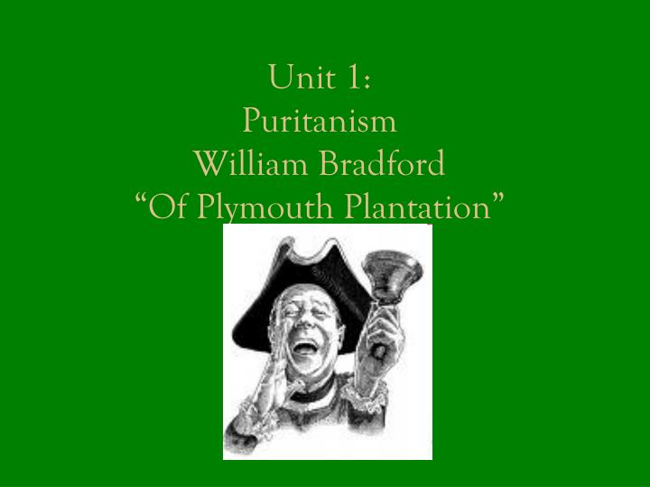 unit 1 puritanism william bradford of plymouth plantation n.