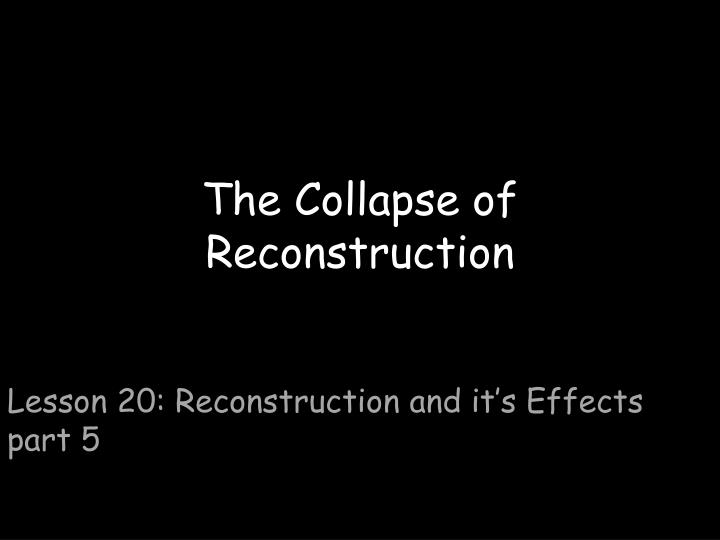 the collapse of reconstruction n.
