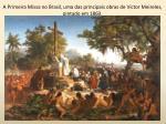 a primeira missa no brasil uma das principais obras de victor meireles pintado em 1860